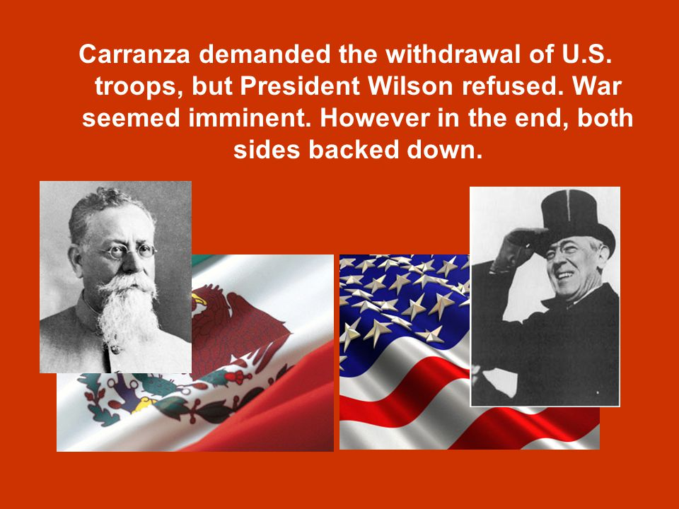 Carranza demanded the withdrawal of U. S