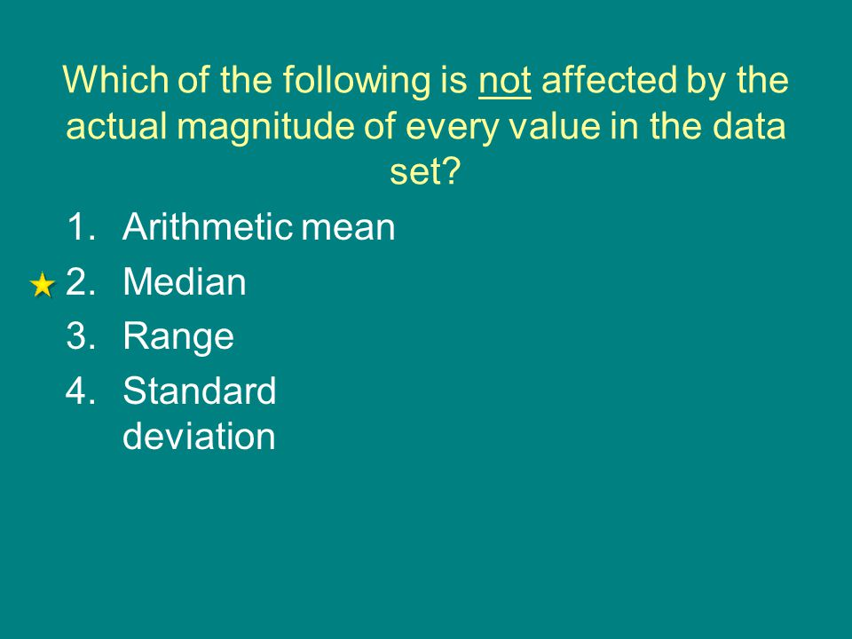 Which of the following is not affected by the actual magnitude of every value in the data set