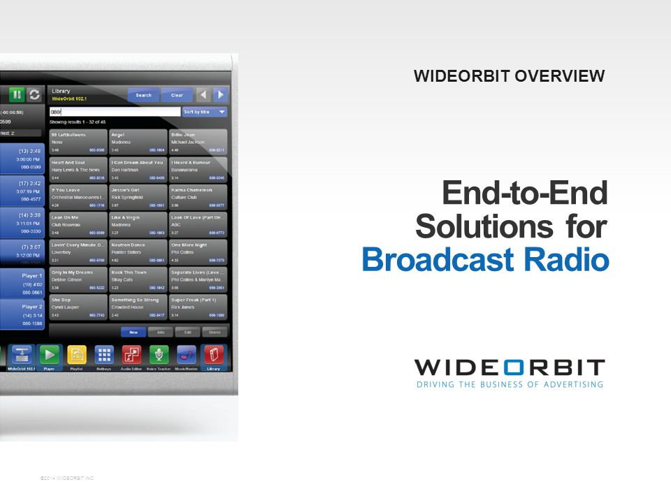 End-to-End Solutions for Broadcast Radio WIDEORBIT OVERVIEW