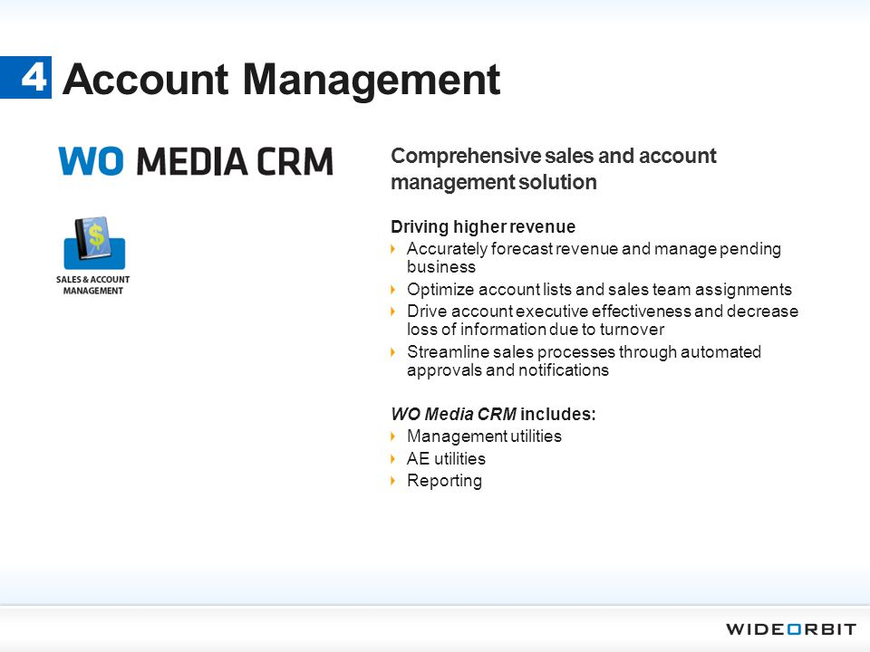 Account Management 4. Comprehensive sales and account management solution. Driving higher revenue.