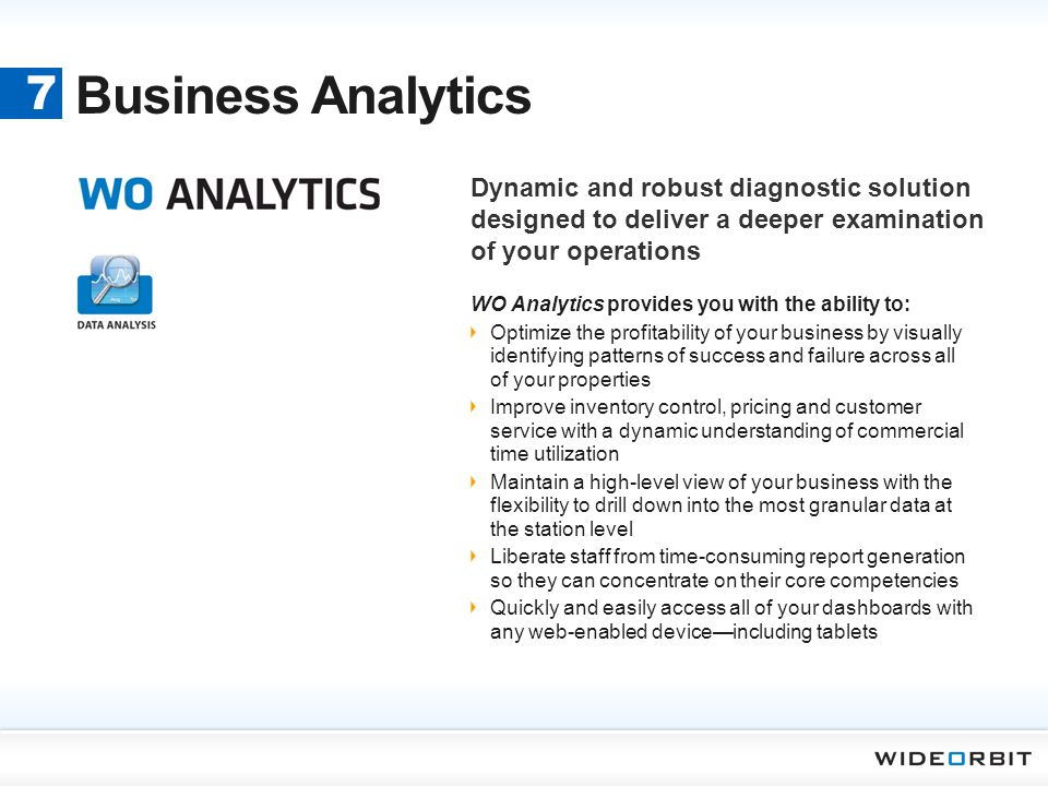 Business Analytics 7. Dynamic and robust diagnostic solution designed to deliver a deeper examination of your operations.