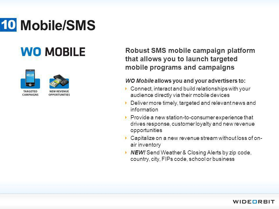 Mobile/SMS 10. Robust SMS mobile campaign platform that allows you to launch targeted mobile programs and campaigns.