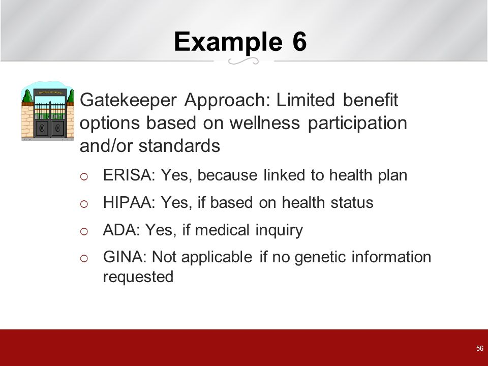 Example 6 Gatekeeper Approach: Limited benefit options based on wellness participation and/or standards.