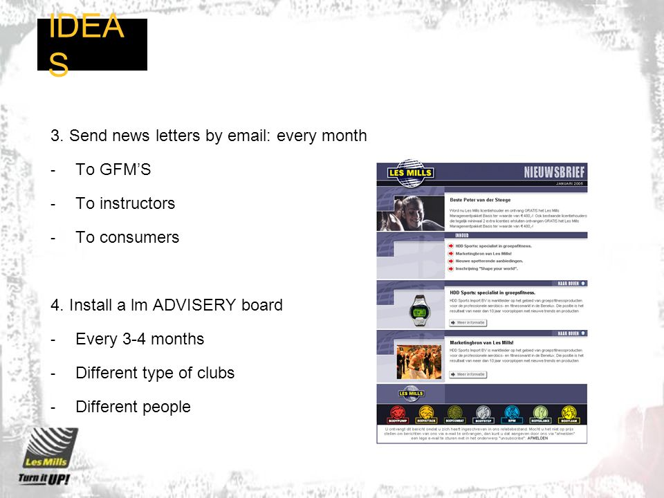 IDEAS 3. Send news letters by   every month To GFM'S