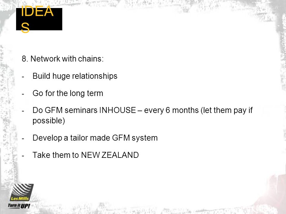 IDEAS 8. Network with chains: Build huge relationships