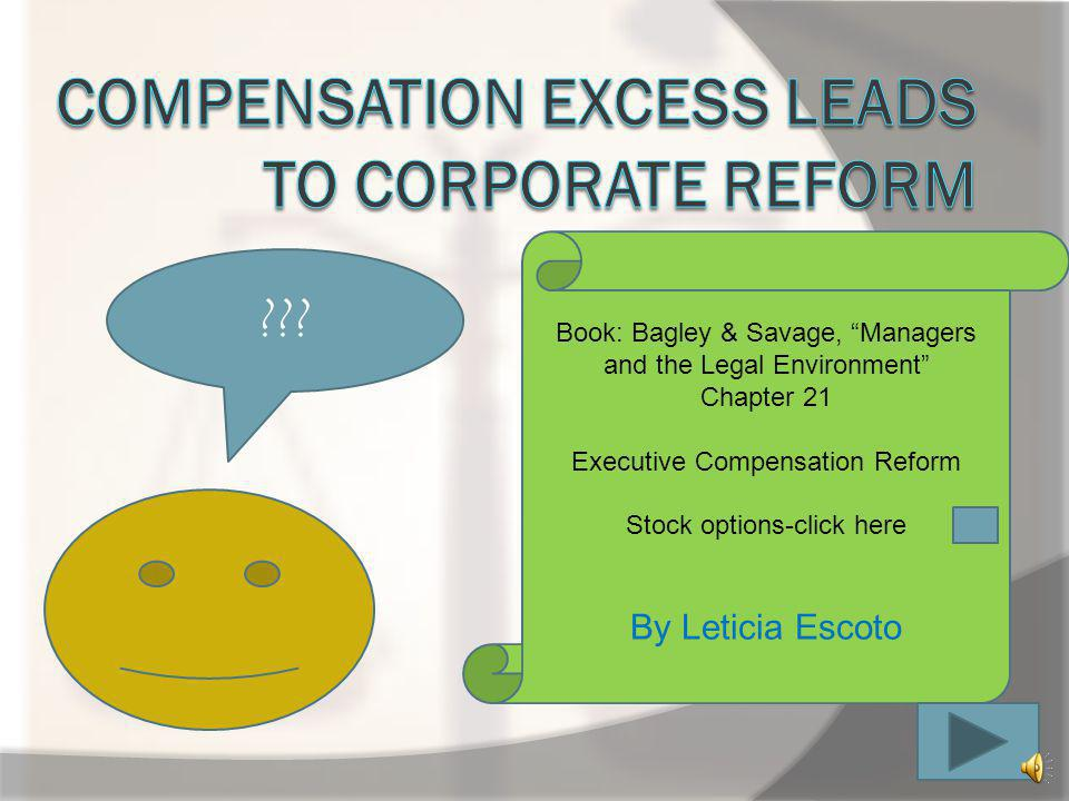 COMPENSATION EXCESS LEADS TO CORPORATE REFORM