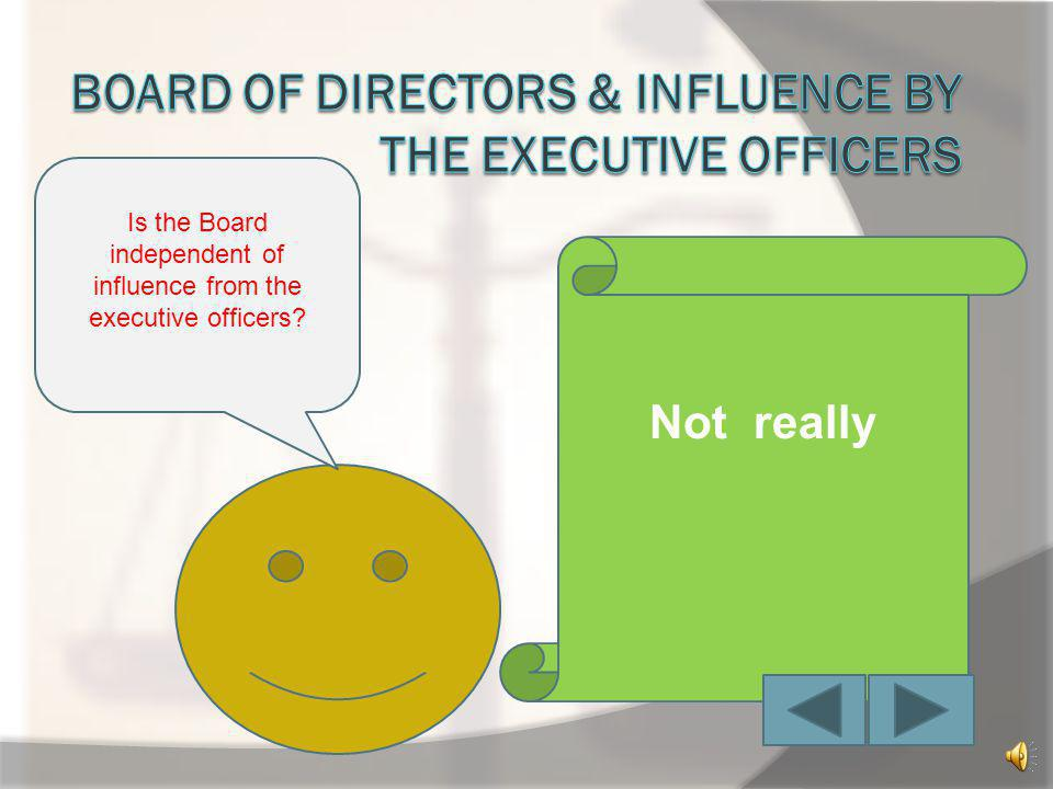 Board of directors & influence by the Executive officers