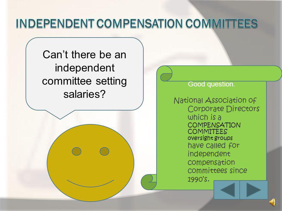 Independent compensation committees