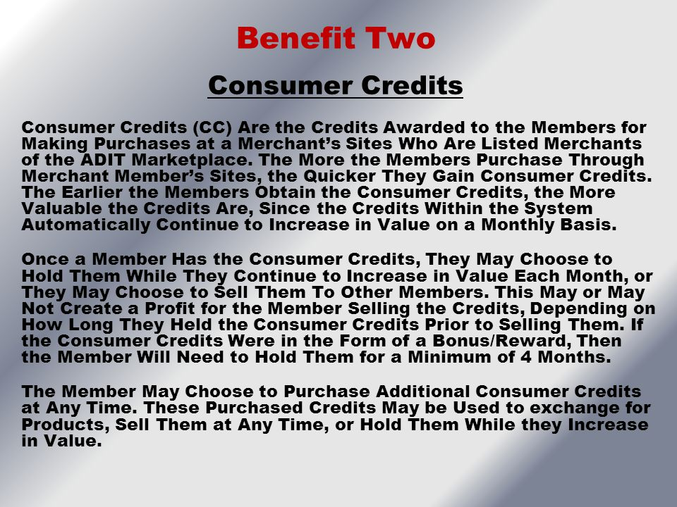 Benefit Two Consumer Credits
