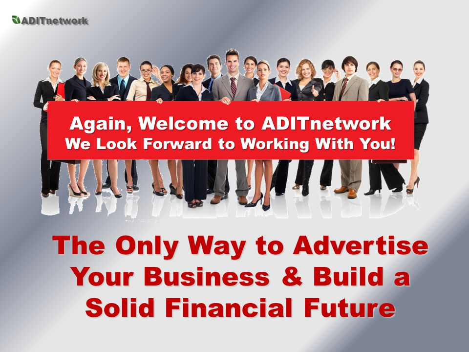 Again, Welcome to ADITnetwork We Look Forward to Working With You!