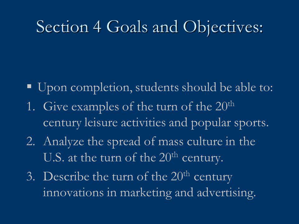 Section 4 Goals and Objectives: