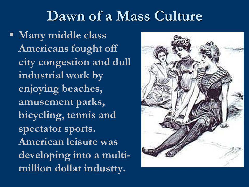 Dawn of a Mass Culture