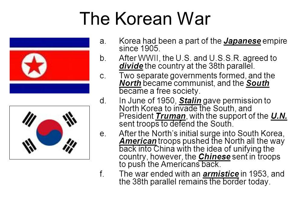 The Korean War Korea had been a part of the Japanese empire since 1905.