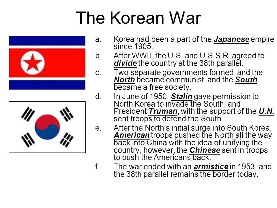 The Korean War Korea had been a part of the Japanese empire since 1905.