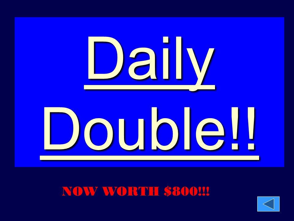 Daily Double!! NOW WORTH $800!!!