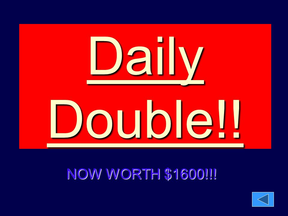 Daily Double!! NOW WORTH $1600!!!