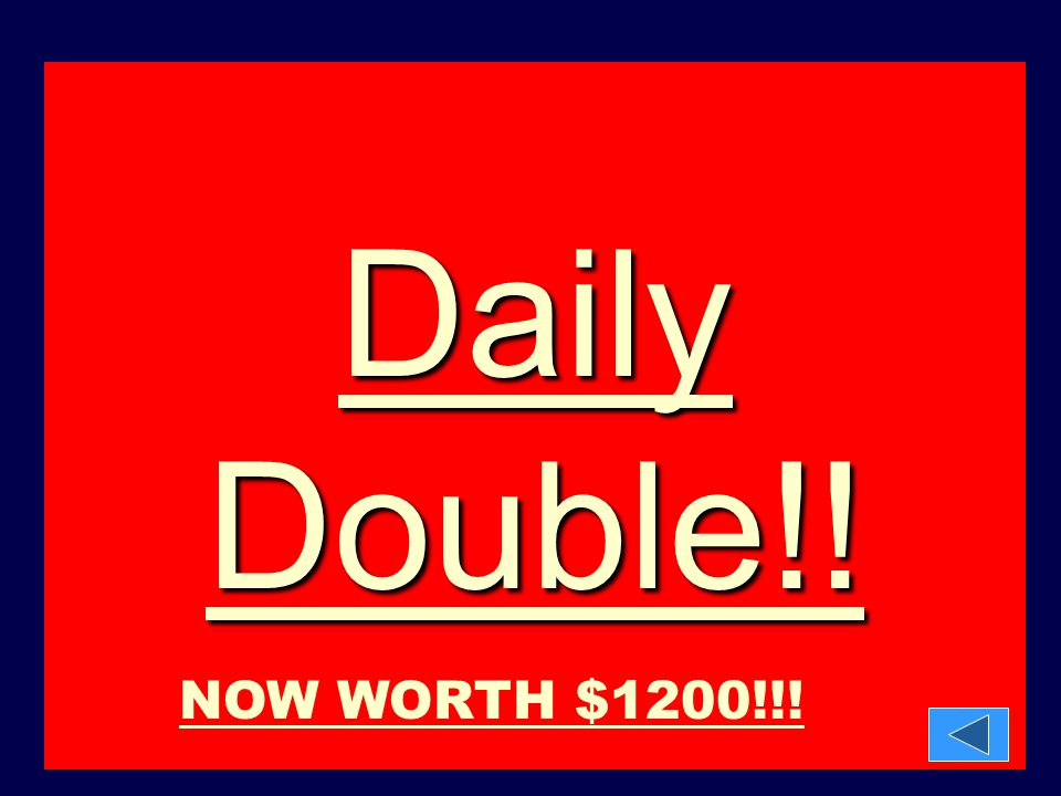 Daily Double!! NOW WORTH $1200!!!