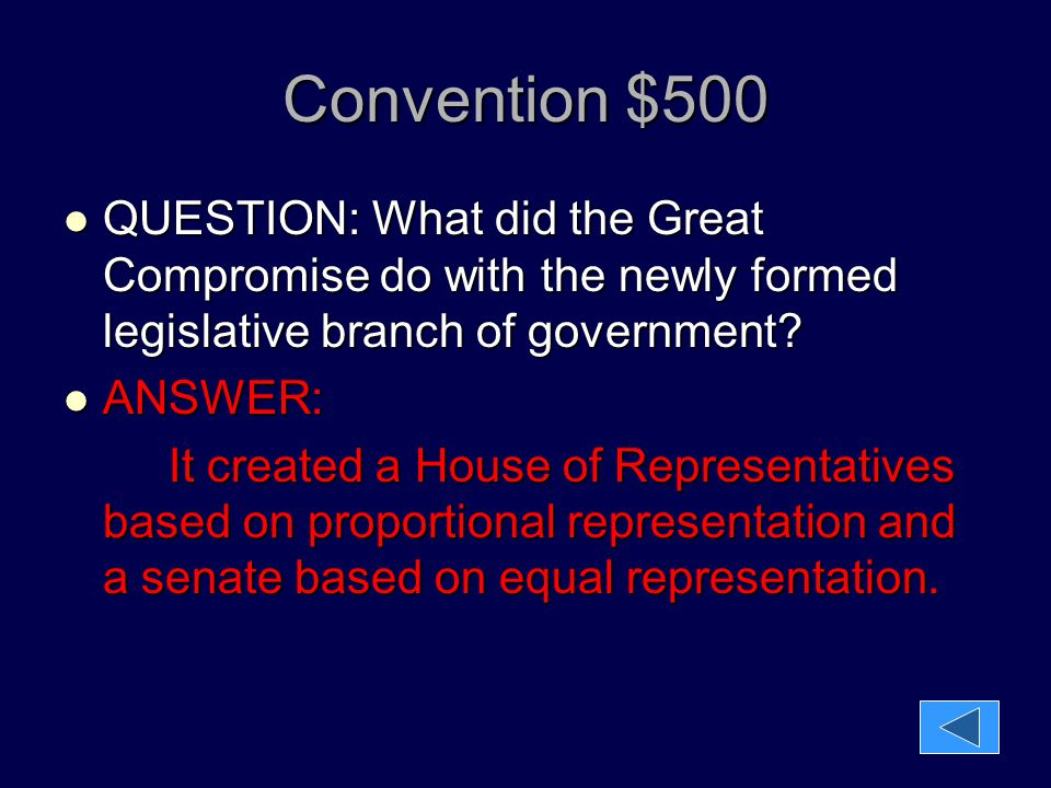 Convention $500 QUESTION: What did the Great Compromise do with the newly formed legislative branch of government