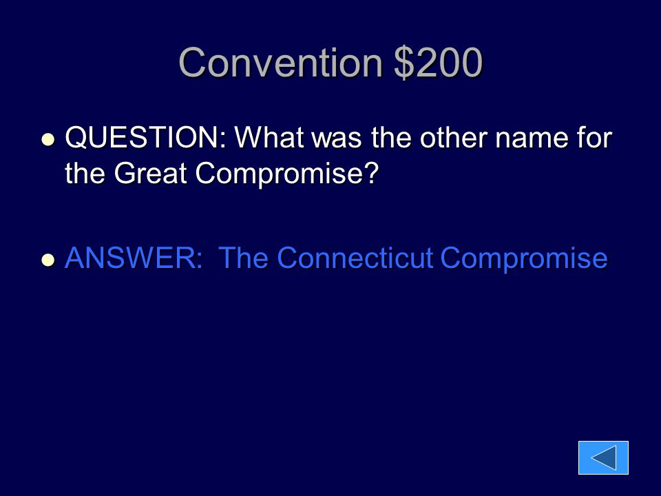 Convention $200 QUESTION: What was the other name for the Great Compromise.