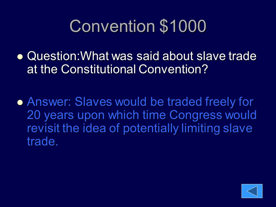 Convention $1000 Question:What was said about slave trade at the Constitutional Convention
