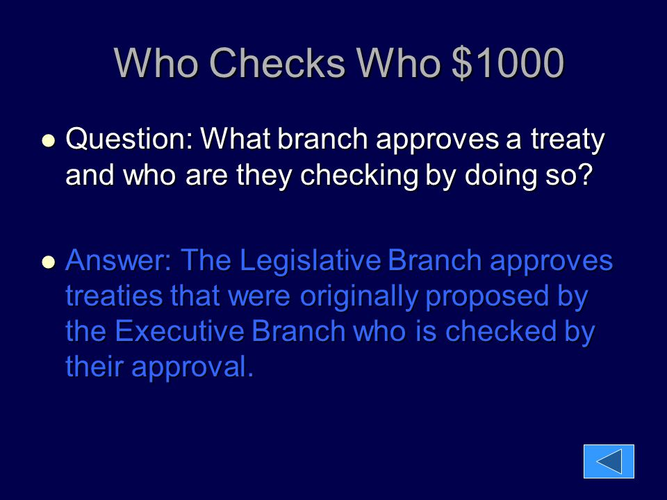 Who Checks Who $1000 Question: What branch approves a treaty and who are they checking by doing so