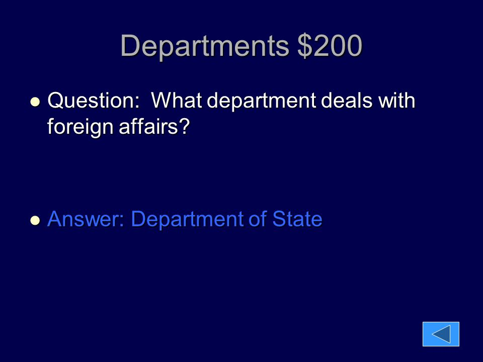 Departments $200 Question: What department deals with foreign affairs