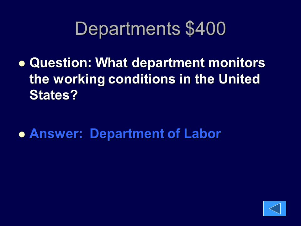 Departments $400 Question: What department monitors the working conditions in the United States.