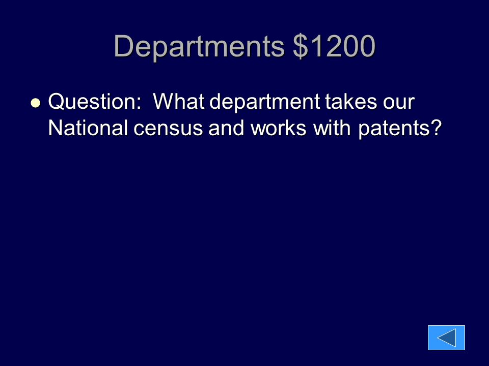 Departments $1200 Question: What department takes our National census and works with patents