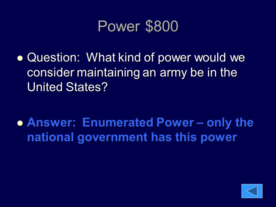 Power $800 Question: What kind of power would we consider maintaining an army be in the United States