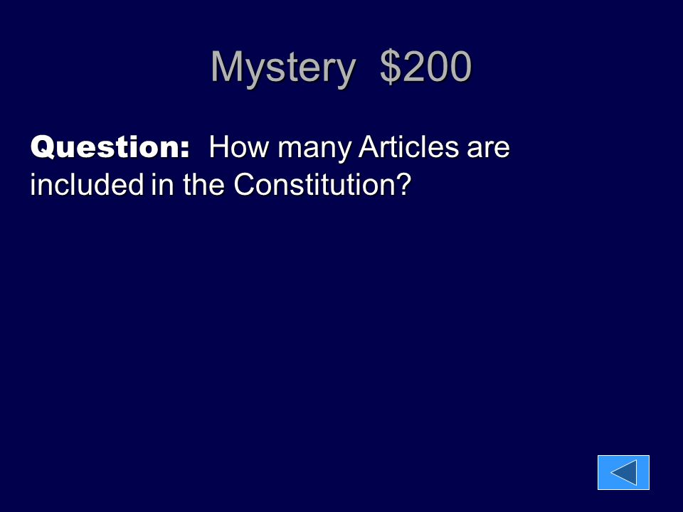 Mystery $200 Question: How many Articles are included in the Constitution
