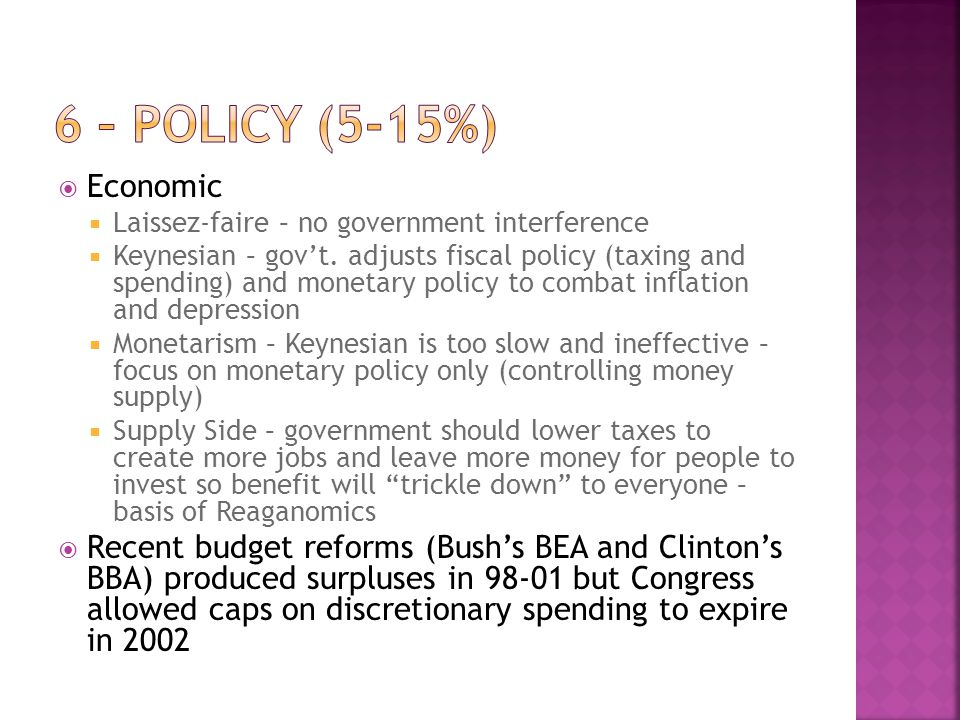 6 – Policy (5-15%) Economic. Laissez-faire – no government interference.