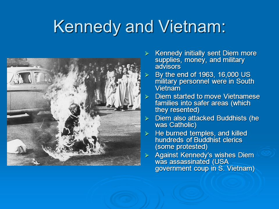 Kennedy and Vietnam: Kennedy initially sent Diem more supplies, money, and military advisors.