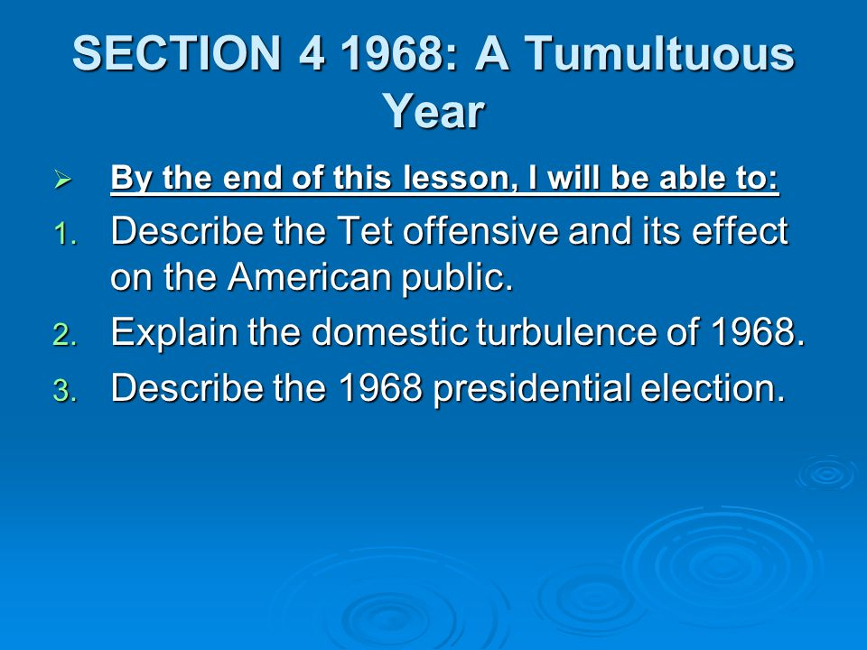 SECTION 4 1968: A Tumultuous Year