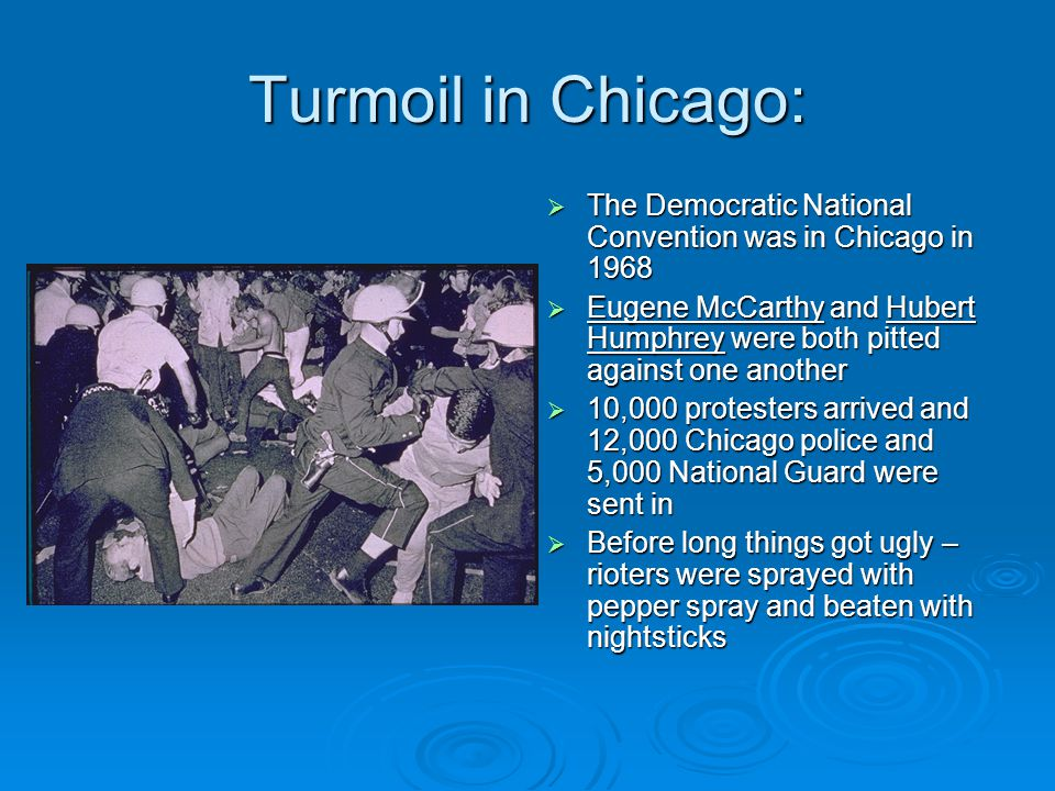 Turmoil in Chicago: The Democratic National Convention was in Chicago in 1968.