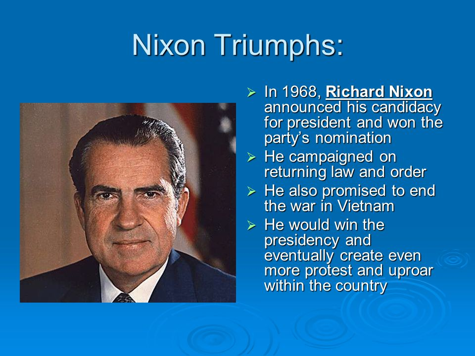 Nixon Triumphs: In 1968, Richard Nixon announced his candidacy for president and won the party's nomination.