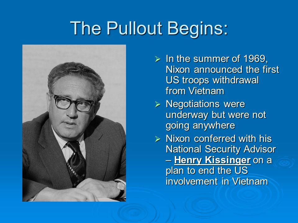 The Pullout Begins: In the summer of 1969, Nixon announced the first US troops withdrawal from Vietnam.