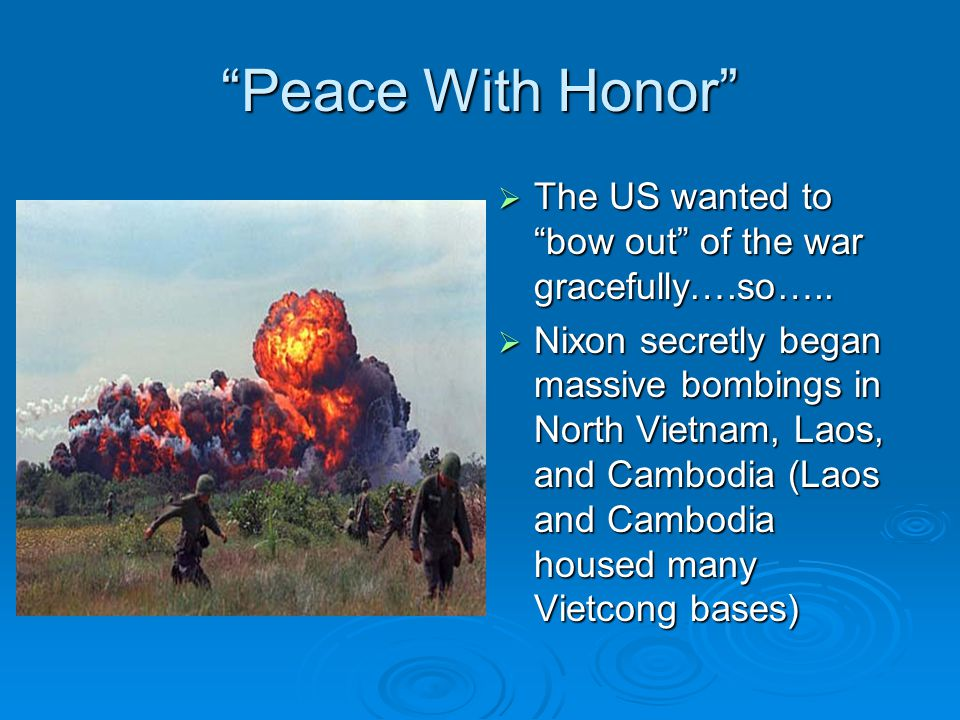 Peace With Honor The US wanted to bow out of the war gracefully….so…..
