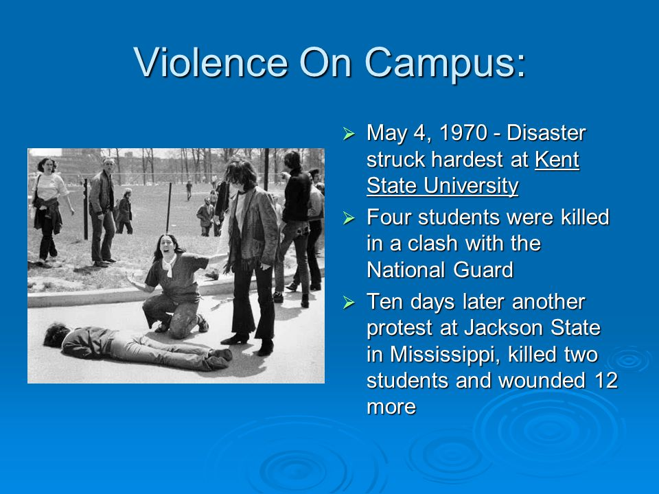 Violence On Campus: May 4, 1970 - Disaster struck hardest at Kent State University. Four students were killed in a clash with the National Guard.