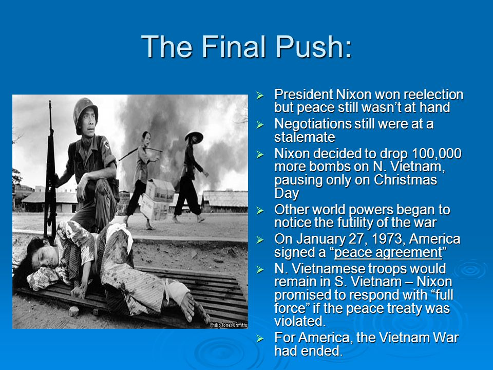 The Final Push: President Nixon won reelection but peace still wasn't at hand. Negotiations still were at a stalemate.