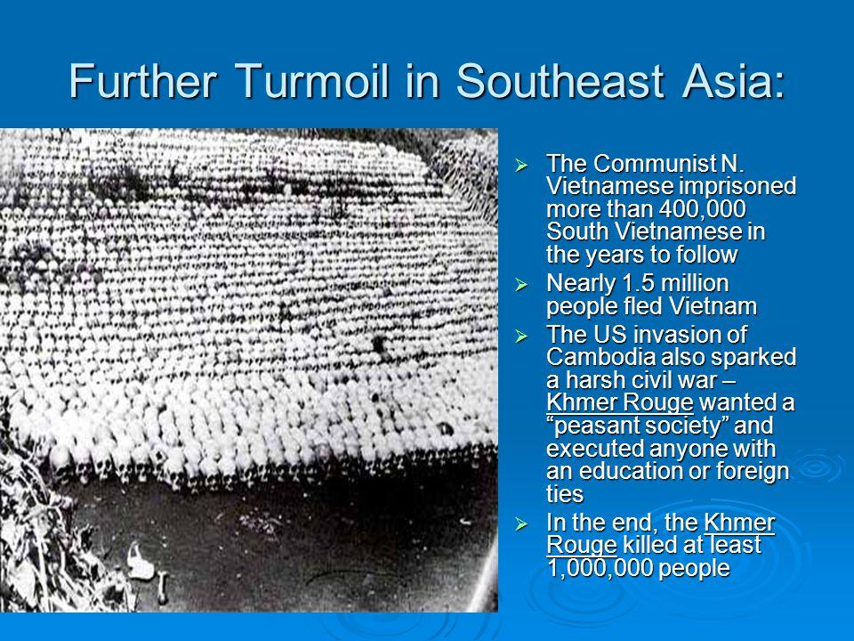 Further Turmoil in Southeast Asia: