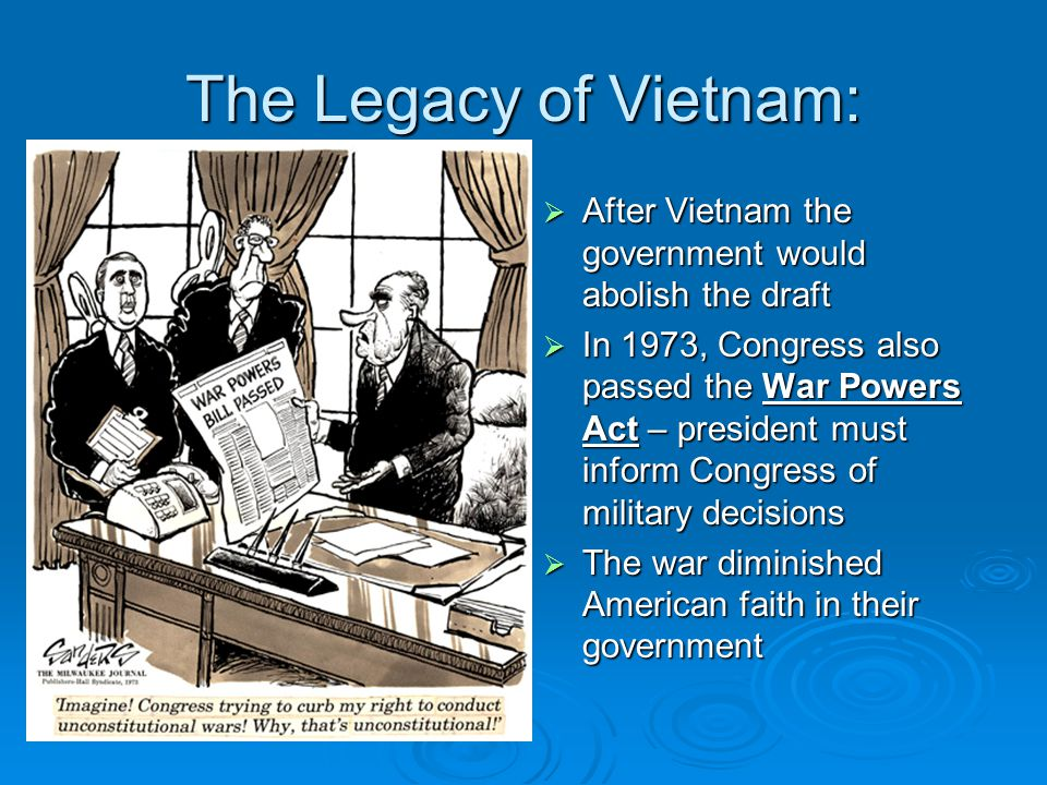 The Legacy of Vietnam: After Vietnam the government would abolish the draft.