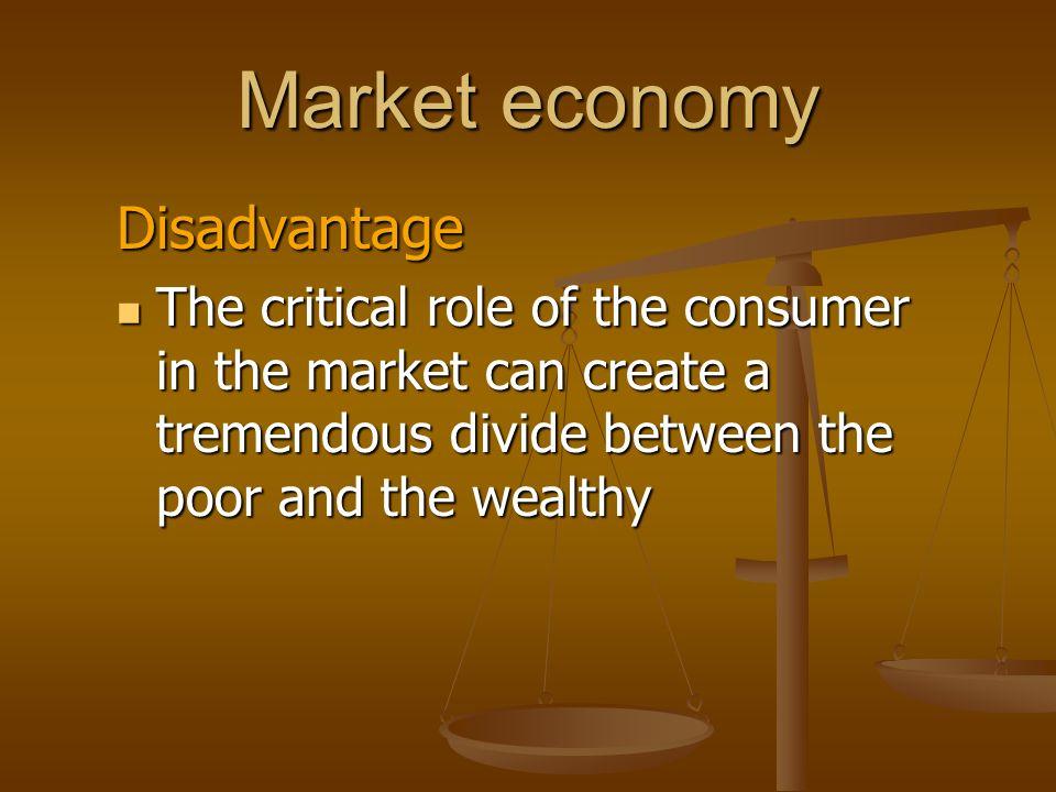 Market economy Disadvantage