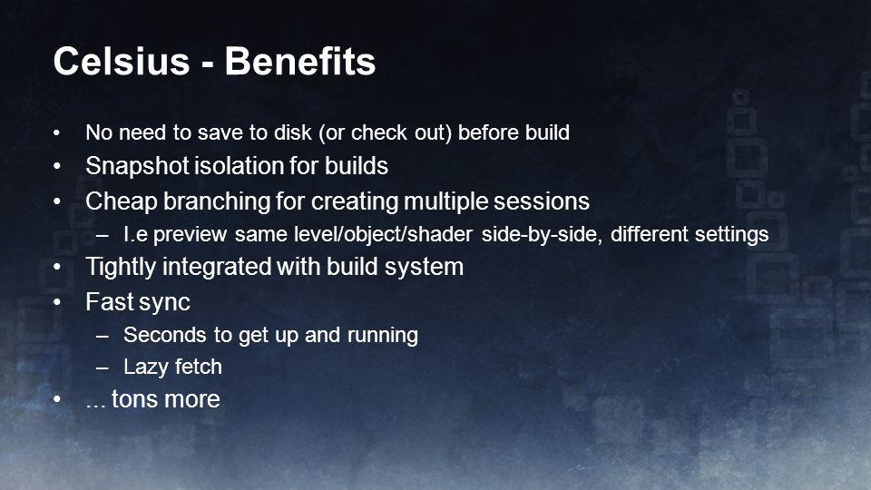Celsius - Benefits Snapshot isolation for builds