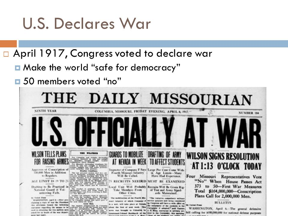 U.S. Declares War April 1917, Congress voted to declare war