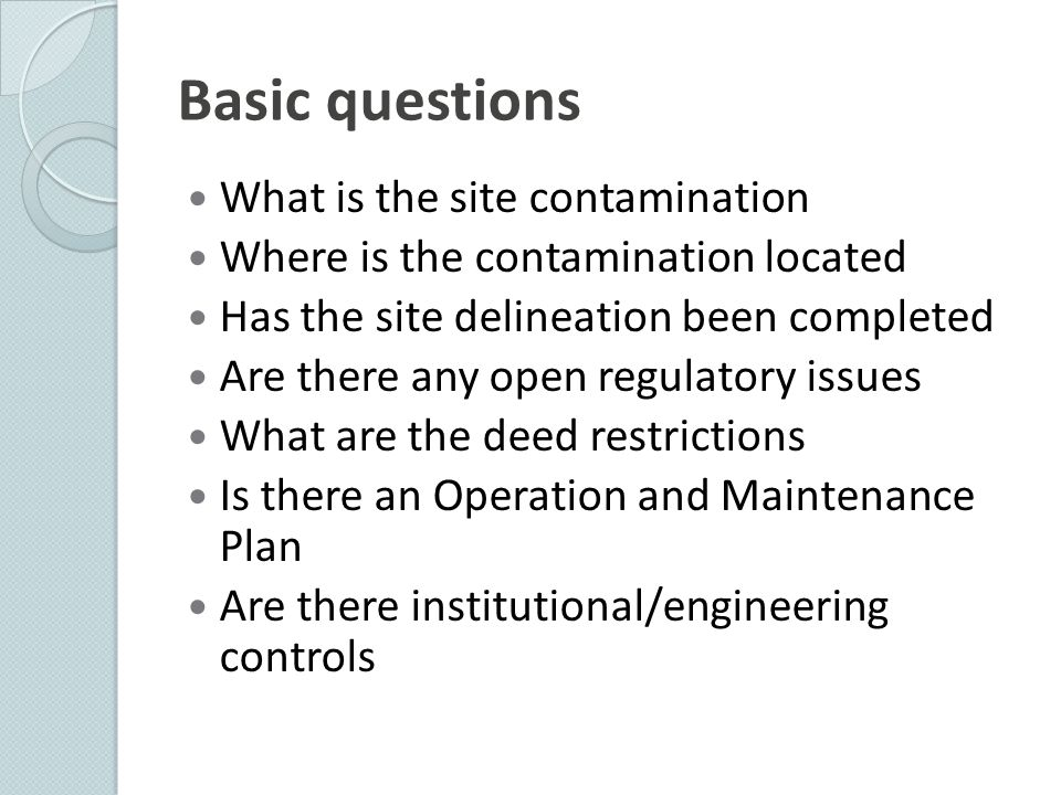 Basic questions What is the site contamination