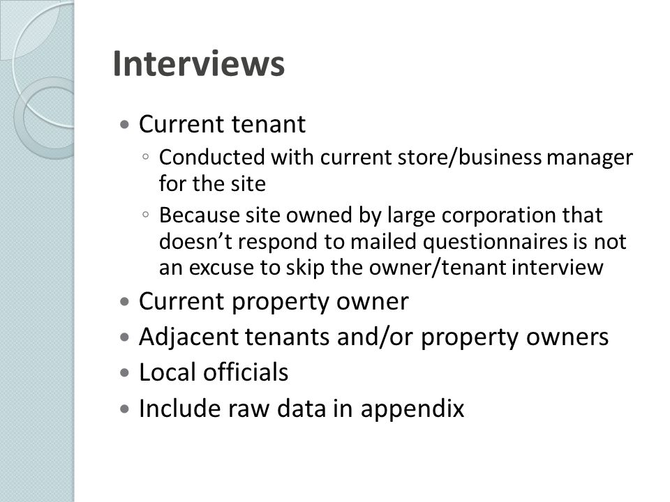 Interviews Current tenant Current property owner