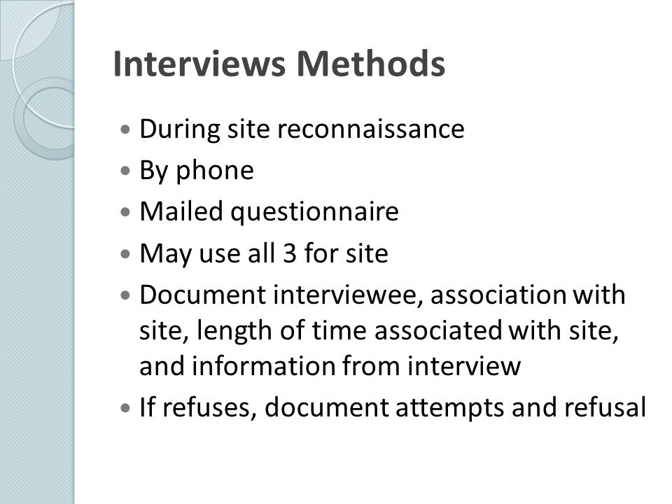 Interviews Methods During site reconnaissance By phone