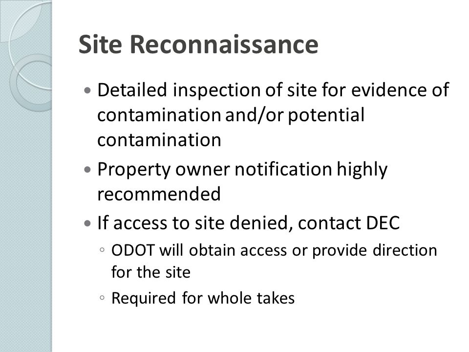 Site Reconnaissance Detailed inspection of site for evidence of contamination and/or potential contamination.