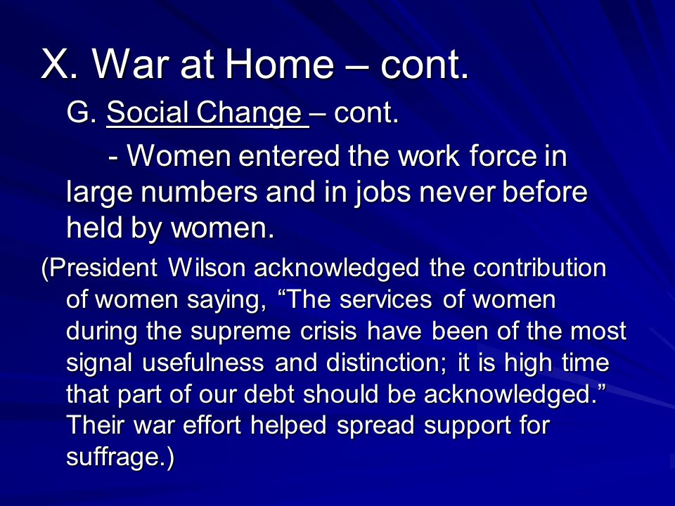 X. War at Home – cont. G. Social Change – cont.