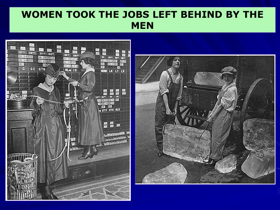 WOMEN TOOK THE JOBS LEFT BEHIND BY THE MEN